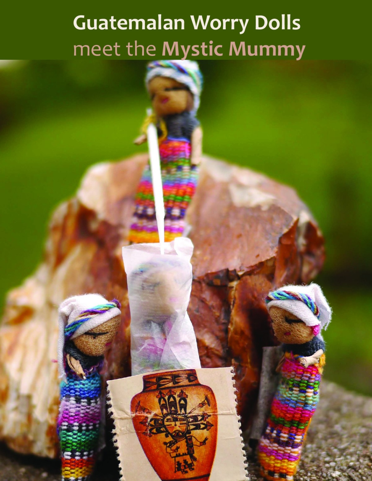 Worry Dolls Meet the Mystic Mummy